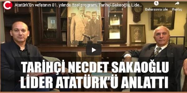 Photo of Tarihçi Necdet Sakaoğlu Mustafa kemal Atatürk'ü anlattı